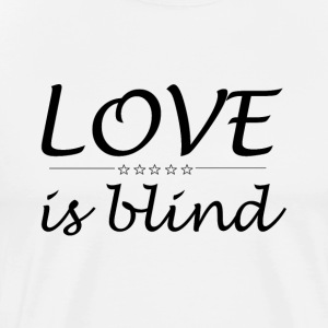 Love is blind - Männer Premium T-Shirt