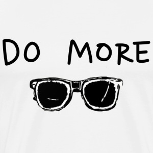 Do More - Männer Premium T-Shirt