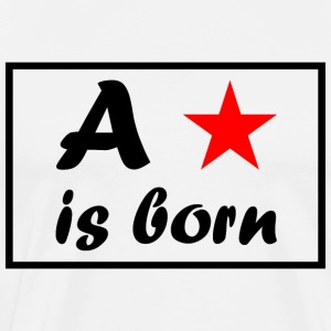 A star is born - Men's Premium T-Shirt