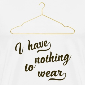 i have nothing to wear - Männer Premium T-Shirt