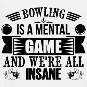 Bowling is een Mental Game - grappig bowler - Mannen Premium T-shirt