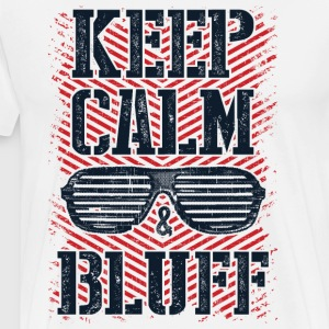 Keep Calm and Bluff - Men's Premium T-Shirt