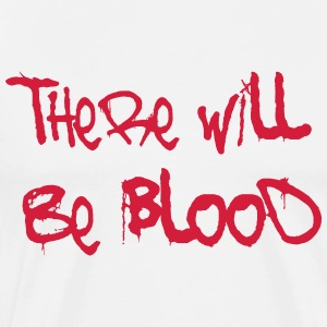 There Will Be Blood - Miesten premium t-paita