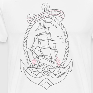 Sailing To You - Mannen Premium T-shirt
