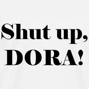 Shut up, DORA! - Mannen Premium T-shirt