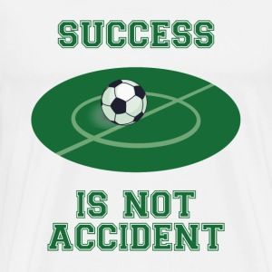 Fußball: Success is not Accident - Männer Premium T-Shirt