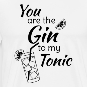 Gin Tonic Spruch You are the gin to my tonic schw - Männer Premium T-Shirt