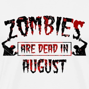 zombies are dead in august - Geburtstag Birthday - Männer Premium T-Shirt