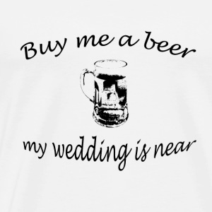 Buy me a Beer - Männer Premium T-Shirt