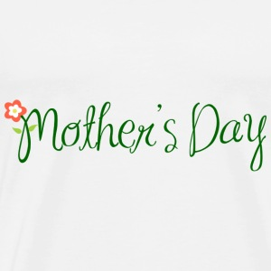 Mother's Day - Men's Premium T-Shirt