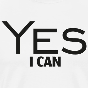 YES I CAN! - Men's Premium T-Shirt