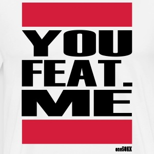 YOU FEAT ME - Männer Premium T-Shirt