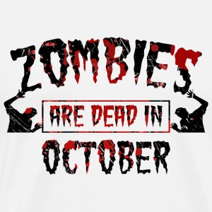 Zombies are dead in october - Birthday Birthday - Men's Premium T-Shirt