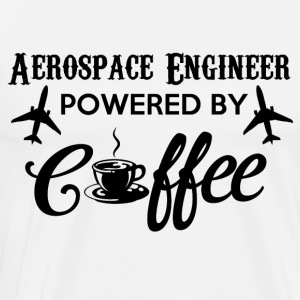 AEROSPACE ENGINEER POWERED BY COFFEE - Men's Premium T-Shirt