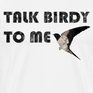 Talk Birdy To Me Quote Ambiguous Gift Idea