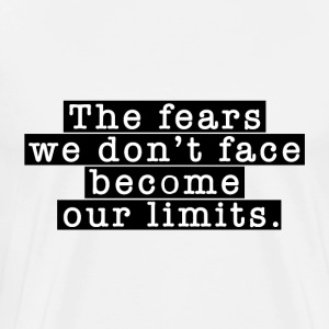 The fears we do not face our limits black
