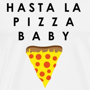Hasta La Pizza Baby - Men's Premium T-Shirt