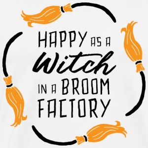 Happy as a witch in a broom factory / Halloween - Men's Premium T-Shirt