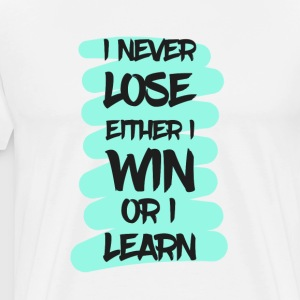 Lose Win Learn - T-shirt Premium Homme