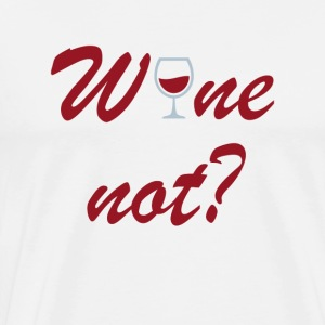 Wine not - Men's Premium T-Shirt