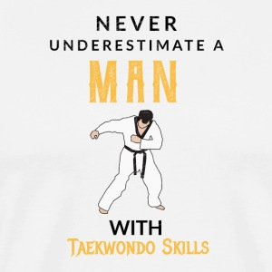 Never underestimate a man with Taekwondo skills! - Men's Premium T-Shirt