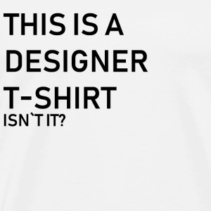Designer T-Thirt is not it