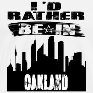 Geschenk Id rather be in Oakland - Männer Premium T-Shirt