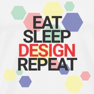 Eat Sleep Design Repeat - Männer Premium T-Shirt