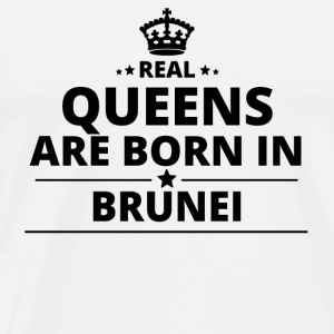 geschenk love queens are born BRUNEI - Männer Premium T-Shirt