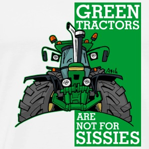 green tractors are not for sissies - Men's Premium T-Shirt