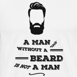 Without Beard is not a man-beard monokel-gentleman - Men's Premium T-Shirt