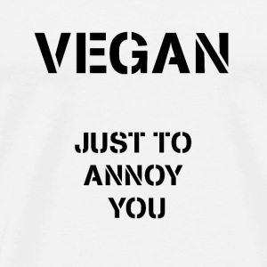 VEGAN - Just to annoy you