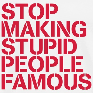 Stop making stupid people famous / Dumme Prommis