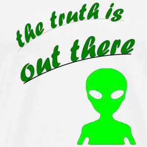 the truth is out there - Men's Premium T-Shirt