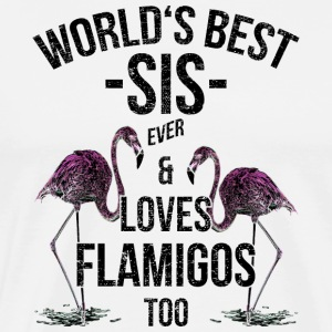 Sister Quotes > World's Best Sis & Loves Flamingos - Männer Premium T-Shirt