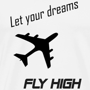 let your dreams fly high - Men's Premium T-Shirt