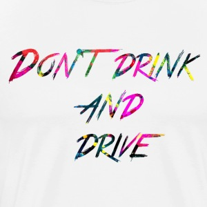 rainbow Don t drink and drive - Premium T-skjorte for menn