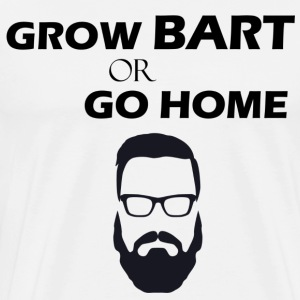 """GROW BART GO HOME"" - For real skæg! - Herre premium T-shirt"