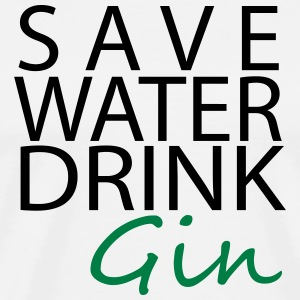 Save Water, Drink Gin!