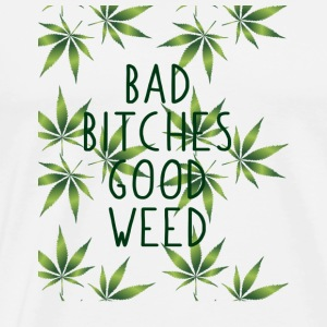 BAD BITCHES GOODWEED KIFFEN DRUGS CANNABIS - Men's Premium T-Shirt