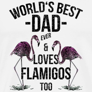 Father Quotes > World's Best Dad & Loves Flamingos - Männer Premium T-Shirt