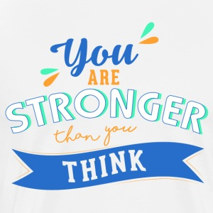 You are stronger than you think - Men's Premium T-Shirt