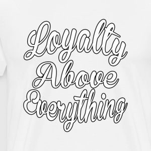 Loyalitet over alt - Herre premium T-shirt