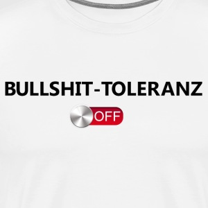 Bullshit tolerance off - Men's Premium T-Shirt