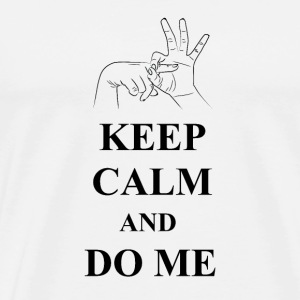 Keep Calm and Do Me