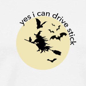 Halloween YES I CAN DRIVE STICK lustiger Spruch - Männer Premium T-Shirt