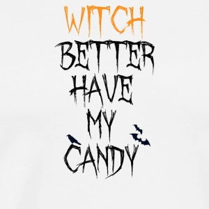 Funny Halloween Witch bedre har My Candy Tee - Premium T-skjorte for menn
