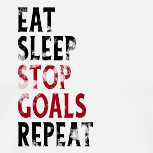EAT SLEEP STOP GOALS REPEAT! Ziele stoppen? - Männer Premium T-Shirt