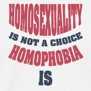Gay t shirts Homotsexuality is not a choise Homop - Men's Premium T-Shirt