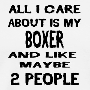 All i care about is my BOXER - Men's Premium T-Shirt